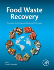Food Waste Recovery: Processing Technologies and Industrial Techniques - cover