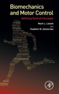 Biomechanics and Motor Control: Defining Central Concepts - Mark L. Latash,Vladimir M. Zatsiorsky - cover