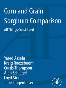 Ebook in inglese Corn and Grain Sorghum Comparison Assefa, Yared , Lingenfelser, Jane , Roozeboom, Kraig L. , Schlegel, Alan