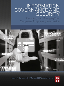 Ebook in inglese Information Governance and Security Iannarelli, John G. , O'Shaughnessy, Michael