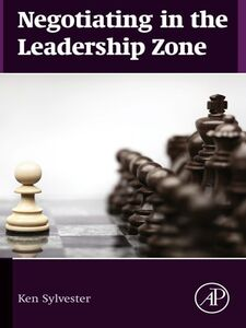 Foto Cover di Negotiating in the Leadership Zone, Ebook inglese di Ken Sylvester, edito da Elsevier Science