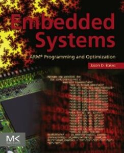 Foto Cover di Embedded Systems, Ebook inglese di Jason D. Bakos, edito da Elsevier Science