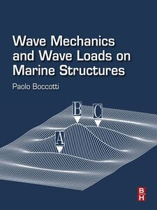 Ebook in inglese Wave Mechanics and Wave Loads on Marine Structures Boccotti, Paolo