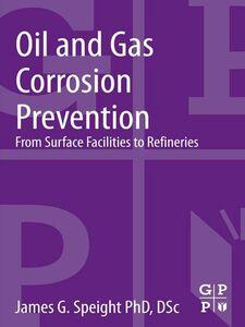 Foto Cover di Oil and Gas Corrosion Prevention, Ebook inglese di James G. Speight, edito da Elsevier Science