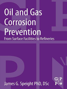 Ebook in inglese Oil and Gas Corrosion Prevention Speight, James G.