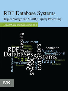 Foto Cover di RDF Database Systems, Ebook inglese di Guillaume Blin,Olivier Curé, edito da Elsevier Science