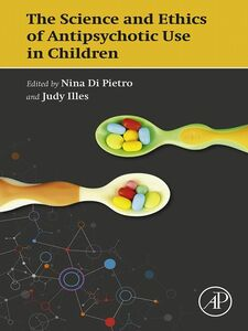 Ebook in inglese The Science and Ethics of Antipsychotic Use in Children -, -
