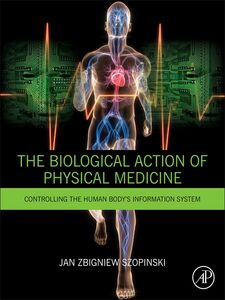 Ebook in inglese The Biological Action of Physical Medicine Szopinski, Jan Zbigniew