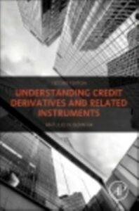 Ebook in inglese Understanding Credit Derivatives and Related Instruments Bomfim, Antulio N.