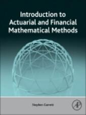 Introduction to Actuarial and Financial Mathematical Methods