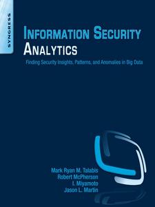 Ebook in inglese Information Security Analytics Martin, Jason , McPherson, Robert , Miyamoto, Inez , Talabis, Mark
