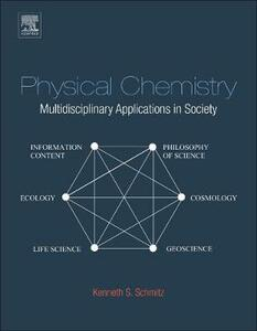 Physical Chemistry: Multidisciplinary Applications in Society - Kenneth S. Schmitz - cover