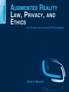 Foto Cover di Augmented Reality Law, Privacy, and Ethics, Ebook inglese di Brian Wassom, edito da Elsevier Science