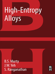 Ebook in inglese High-Entropy Alloys Murty, B.S. , Ranganathan, S. , Yeh, Jien-Wei