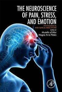 Neuroscience of Pain, Stress, and Emotion: Psychological and Clinical Implications - cover