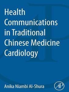 Ebook in inglese Health Communication in Traditional Chinese Medicine Al-Shura, Anika Niambi