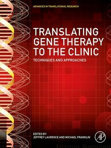 Foto Cover di Translating Gene Therapy to the Clinic, Ebook inglese di Jeffrey Laurence,Michael Franklin, edito da Elsevier Science