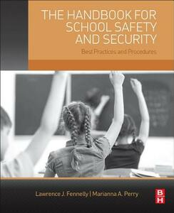 The Handbook for School Safety and Security: Best Practices and Procedures - Lawrence J. Fennelly,Marianna Perry - cover