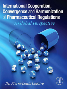Ebook in inglese International Cooperation, Convergence and Harmonization of Pharmaceutical Regulations Lezotre, Pierre-Louis