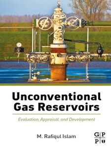 Foto Cover di Unconventional Gas Reservoirs, Ebook inglese di M. Rafiqul Islam, edito da Elsevier Science