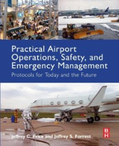 Ebook in inglese Practical Airport Operations, Safety, and Emergency Management Forrest, Jeffrey , Price, Jeffrey
