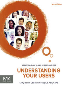 Ebook in inglese Understanding Your Users Baxter, Kathy , Caine, Kelly , Courage, Catherine