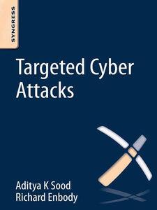 Ebook in inglese Targeted Cyber Attacks Enbody, Richard , Sood, Aditya