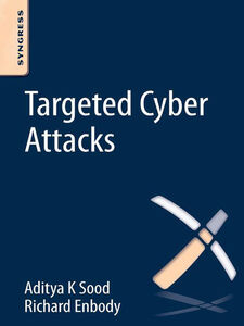 Foto Cover di Targeted Cyber Attacks, Ebook inglese di Richard Enbody,Aditya Sood, edito da Elsevier Science