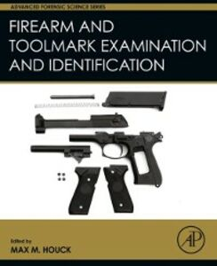 Ebook in inglese Firearm and Toolmark Examination and Identification -, -