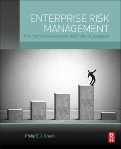 Enterprise Risk Management: A Common Framework for the Entire Organization - Philip E. J. Green - cover