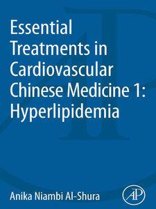 Ebook in inglese Essential Treatments in Cardiovascular Chinese Medicine 1 Al-Shura, Anika Niambi