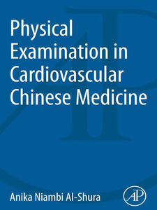 Ebook in inglese Physical Examination in Cardiovascular Chinese Medicine Al-Shura, Anika Niambi