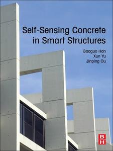 Ebook in inglese Self-Sensing Concrete in Smart Structures Han, Baoguo , Ou, Jinping , Yu, Xun