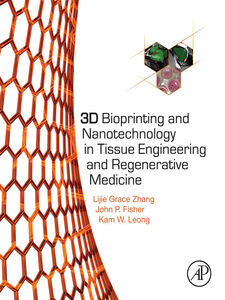 Ebook in inglese 3D Bioprinting and Nanotechnology in Tissue Engineering and Regenerative Medicine Fisher, John P , Leong, Kam , Zhang, Lijie Grace