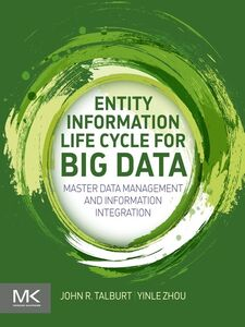 Ebook in inglese Entity Information Life Cycle for Big Data Talburt, John R. , Zhou, Yinle