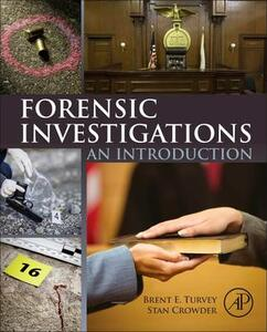 Forensic Investigations: An Introduction - Brent E. Turvey,Stan Crowder - cover