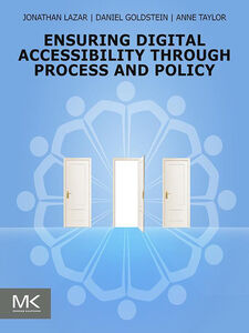 Ebook in inglese Ensuring Digital Accessibility through Process and Policy Goldstein, Daniel F. , Lazar, Jonathan , Taylor, Anne