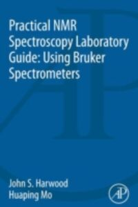 Ebook in inglese Practical NMR Spectroscopy Laboratory Guide: Using Bruker Spectrometers Harwood, John S. , Mo, Huaping