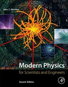 Modern Physics: for Scientists and Engineers - John Morrison - cover