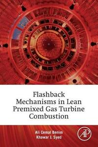 Flashback Mechanisms in Lean Premixed Gas Turbine Combustion - Ali Cemal Benim,Khawar Jamil Syed - cover