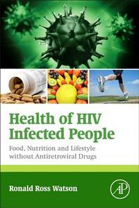 Health of HIV Infected People: Food, Nutrition and Lifestyle without Antiretroviral Drugs - cover