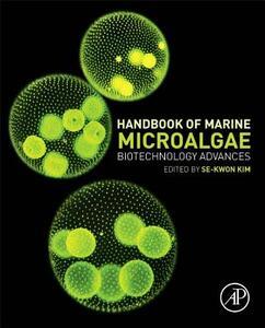 Handbook of Marine Microalgae: Biotechnology Advances - cover