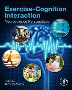 Exercise-Cognition Interaction: Neuroscience Perspectives - cover