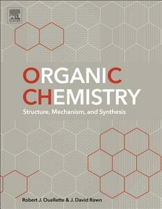 Organic Chemistry: Structure, Mechanism, and Synthesis - Robert J. Ouellette,J. David Rawn - cover