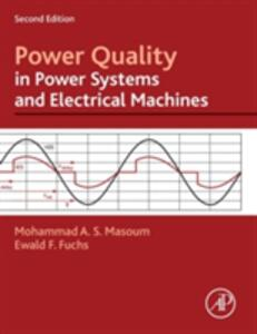 Power Quality in Power Systems and Electrical Machines - Ewald Fuchs,Mohammad A. S. Masoum - cover