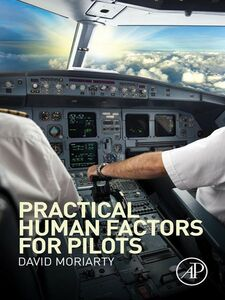 Ebook in inglese Practical Human Factors for Pilots Moriarty, Capt. David