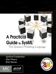 Ebook in inglese A Practical Guide to SysML Friedenthal, Sanford , Moore, Alan , Steiner, Rick