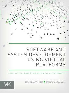 Foto Cover di Software and System Development using Virtual Platforms, Ebook inglese di Daniel Aarno,Jakob Engblom, edito da Elsevier Science
