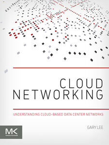 Ebook in inglese Cloud Networking Lee, Gary
