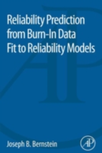 Ebook in inglese Reliability Prediction from Burn-In Data Fit to Reliability Models Bernstein, Joseph